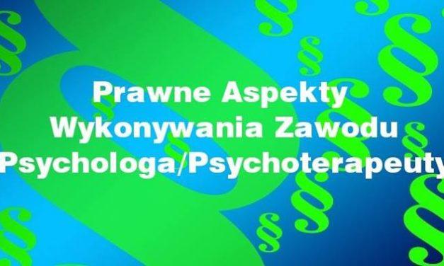 Prawne Aspekty Wykonywania Zawodu Psychologa/Psychoterapeuty, 24.09.2016r.