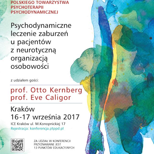 """""""Psychodynamiczne leczenie zaburzeń u pacjentów z neurotyczną organizacją osobowości"""" Kraków, 16-17.09.2017"""