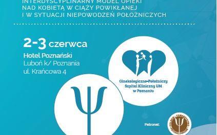 KONFERENCJA: Psychologia kliniczna w ginekologii i położnictwie; Luboń 2-3.06.2017 r.